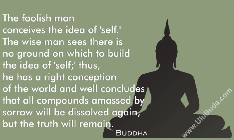 The foolish man conceives the idea of self - Buddha