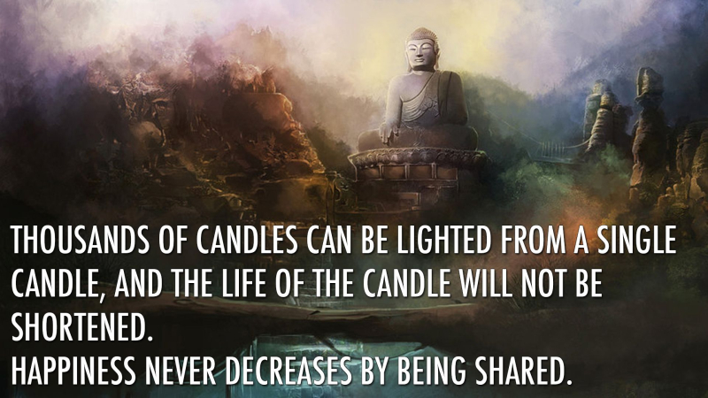 Thousands-of-candles-can-be-lighted-from-a-single-candle-and-the-life-of-the-candle-will-not-be-shortened.-Happiness-never-decreases-by-being-shared.