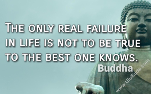 Buddha-The-only-real-failure-in-life-is-not-to-be-true-to-the-best-one-knows