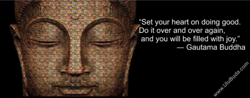 Buddha-Set-your-heart-on-doing-good.-Do-it-over-and-over-again,-and-you-will-be-filled-with-joy