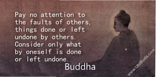 Buddha-Pay-no-attention-to-the-faults-of-others,-things-done-or-left-undone-by-others.-Consider-only-what-by-oneself-is-done-or-left-undone