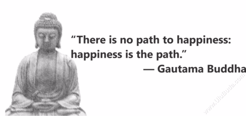 Buddha-There-is-no-path-to-happiness;-happiness-is-the-path